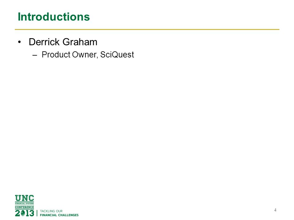 Introductions Derrick Graham Product Owner, SciQuest