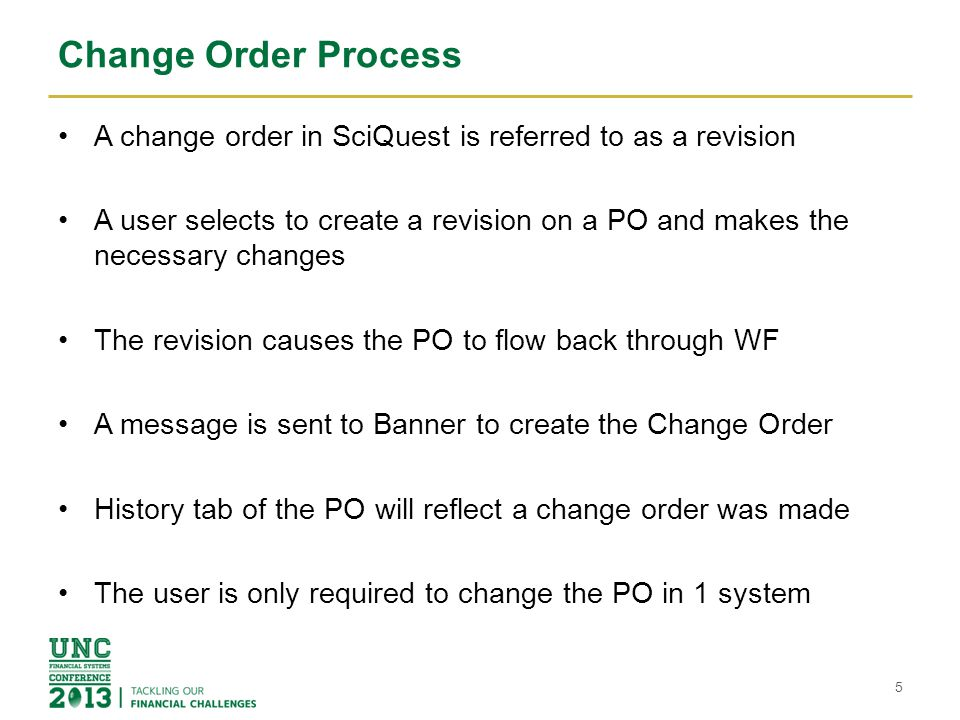 Change Order Process A change order in SciQuest is referred to as a revision.