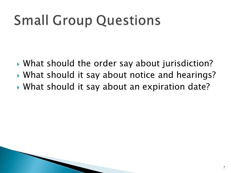 Small Group Questions What should the order say about jurisdiction