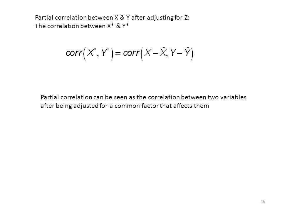 Partial correlation between X & Y after adjusting for Z: