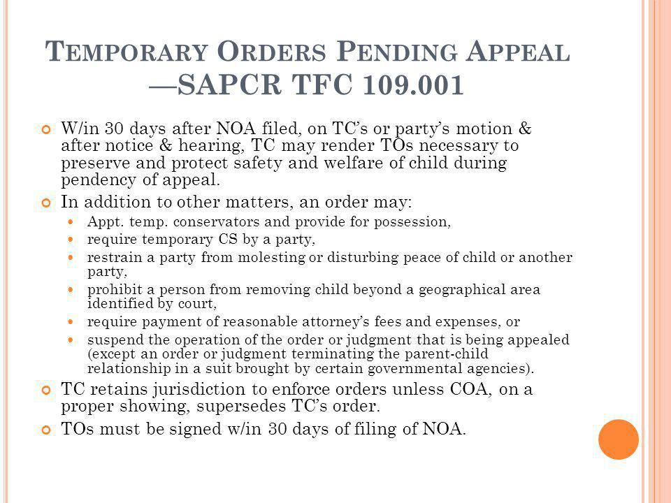 Temporary Orders Pending Appeal —SAPCR TFC 109.001