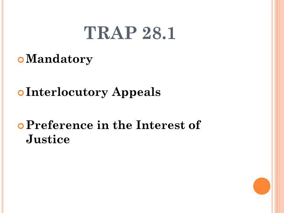 TRAP 28.1 Mandatory Interlocutory Appeals