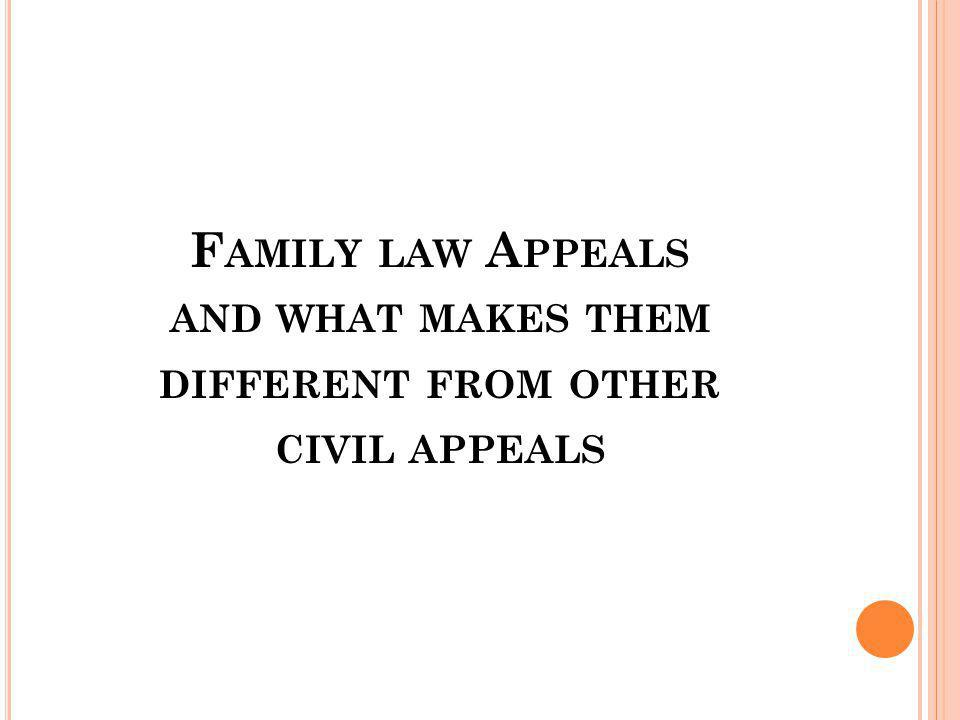 Family law Appeals and what makes them different from other civil appeals