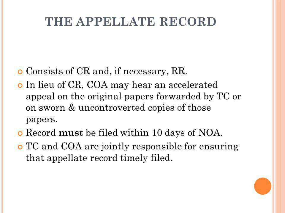 THE APPELLATE RECORD Consists of CR and, if necessary, RR.