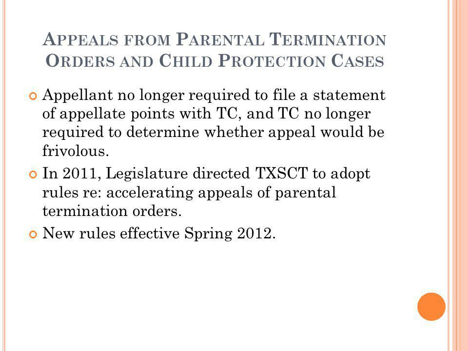 Appeals from Parental Termination Orders and Child Protection Cases