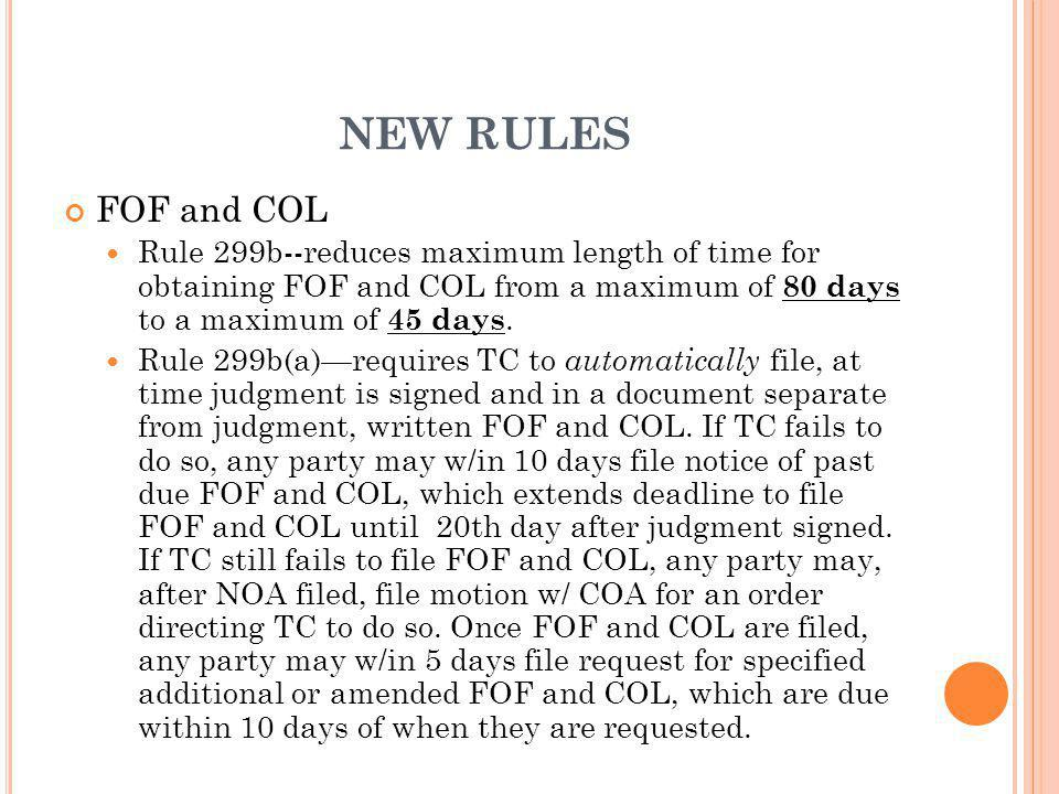 NEW RULES FOF and COL. Rule 299b--reduces maximum length of time for obtaining FOF and COL from a maximum of 80 days to a maximum of 45 days.
