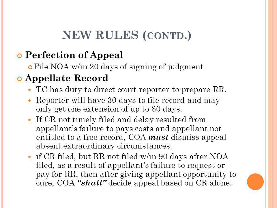 NEW RULES (contd.) Perfection of Appeal Appellate Record