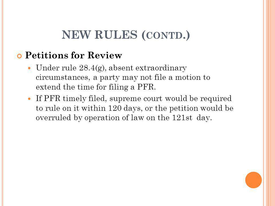 NEW RULES (contd.) Petitions for Review