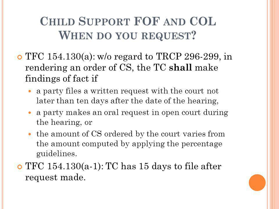Child Support FOF and COL When do you request