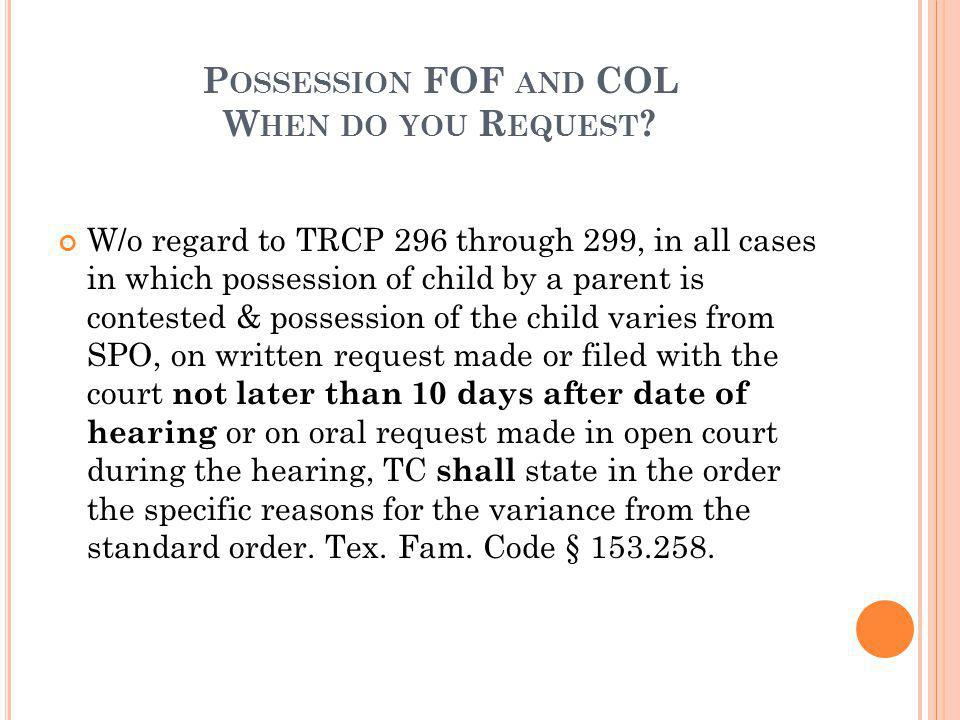 Possession FOF and COL When do you Request