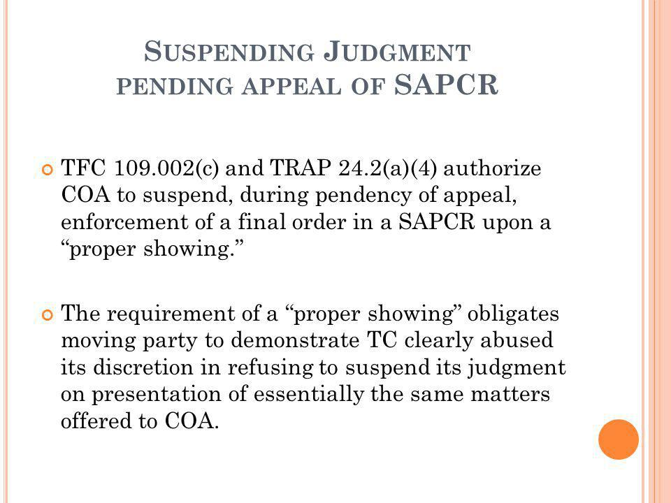Suspending Judgment pending appeal of SAPCR