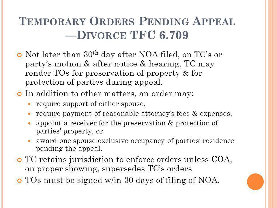 Temporary Orders Pending Appeal —Divorce TFC 6.709