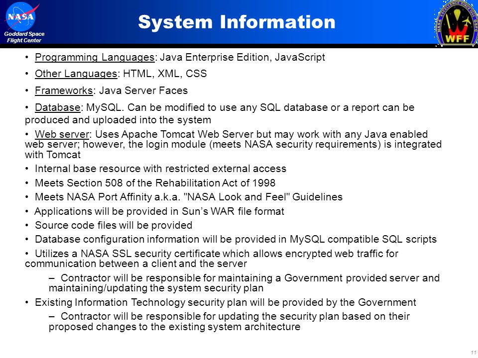 System Information Programming Languages: Java Enterprise Edition, JavaScript. Other Languages: HTML, XML, CSS.