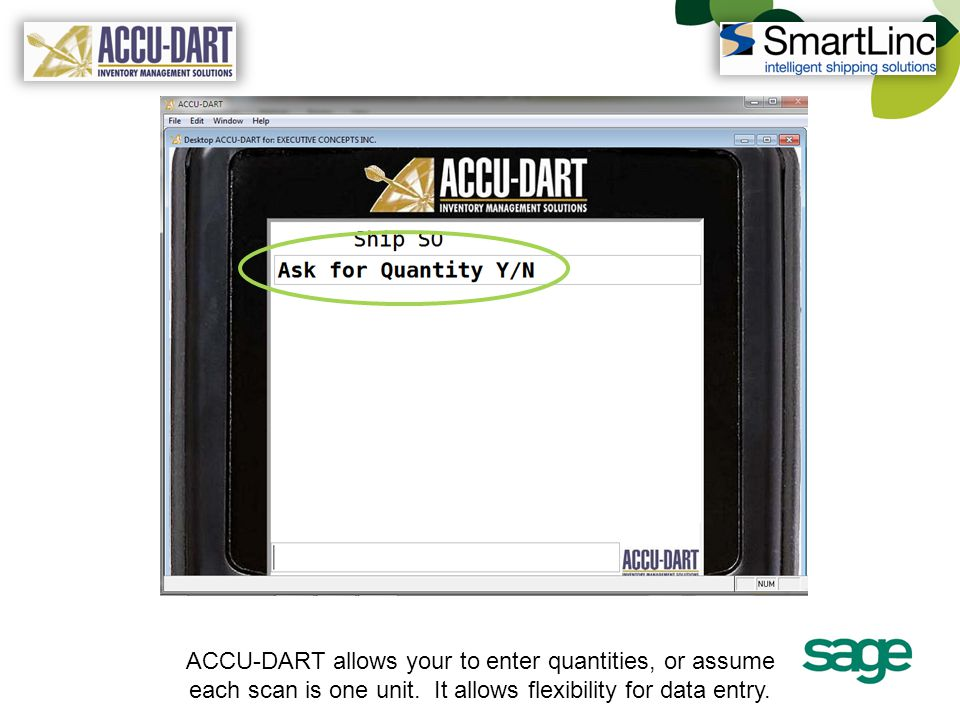ACCU-DART allows your to enter quantities, or assume