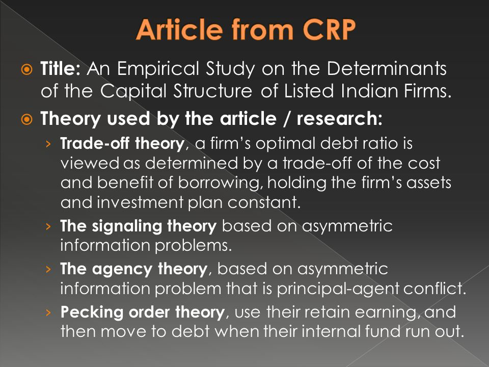 Article from CRP Title: An Empirical Study on the Determinants of the Capital Structure of Listed Indian Firms.