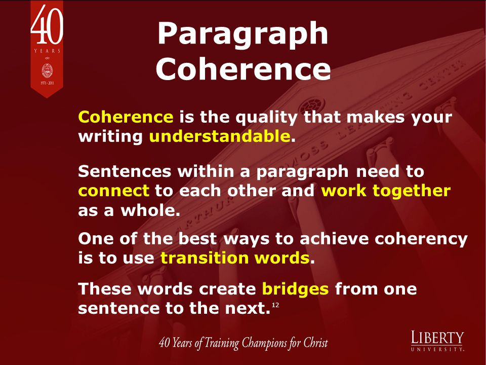 Paragraph Coherence Coherence is the quality that makes your writing understandable.