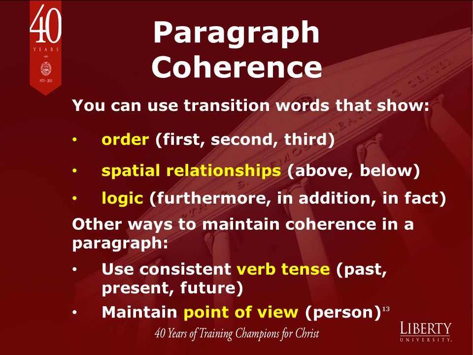 Paragraph Coherence You can use transition words that show: