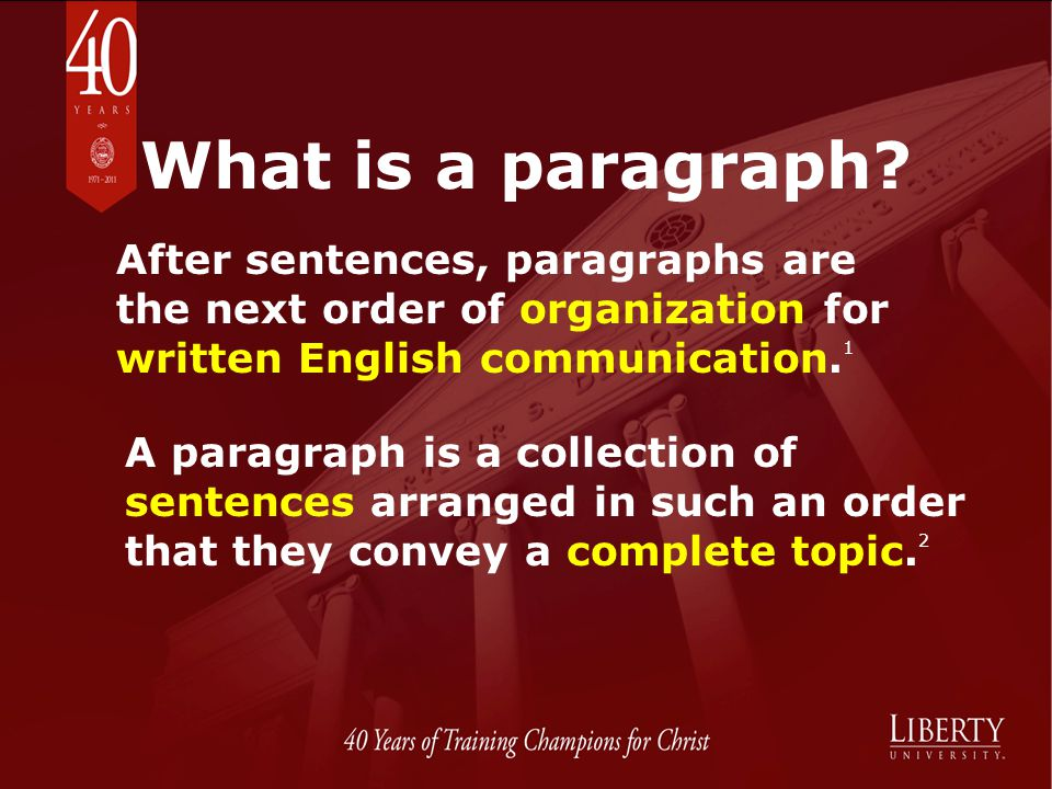 What is a paragraph After sentences, paragraphs are the next order of organization for written English communication.1.