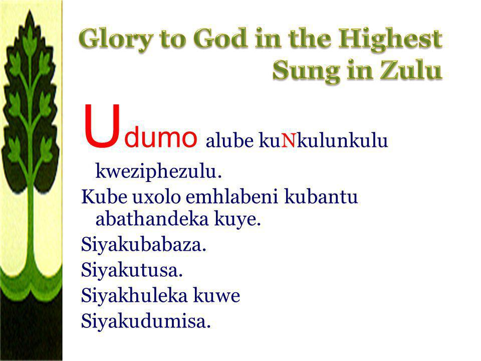 Glory to God in the Highest Sung in Zulu