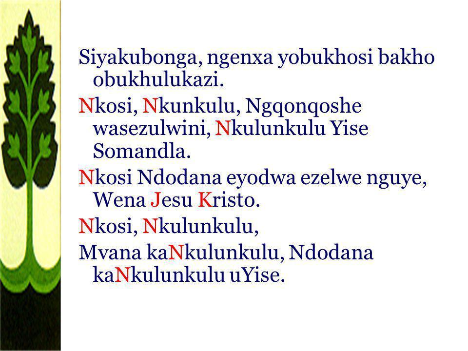 Siyakubonga, ngenxa yobukhosi bakho obukhulukazi