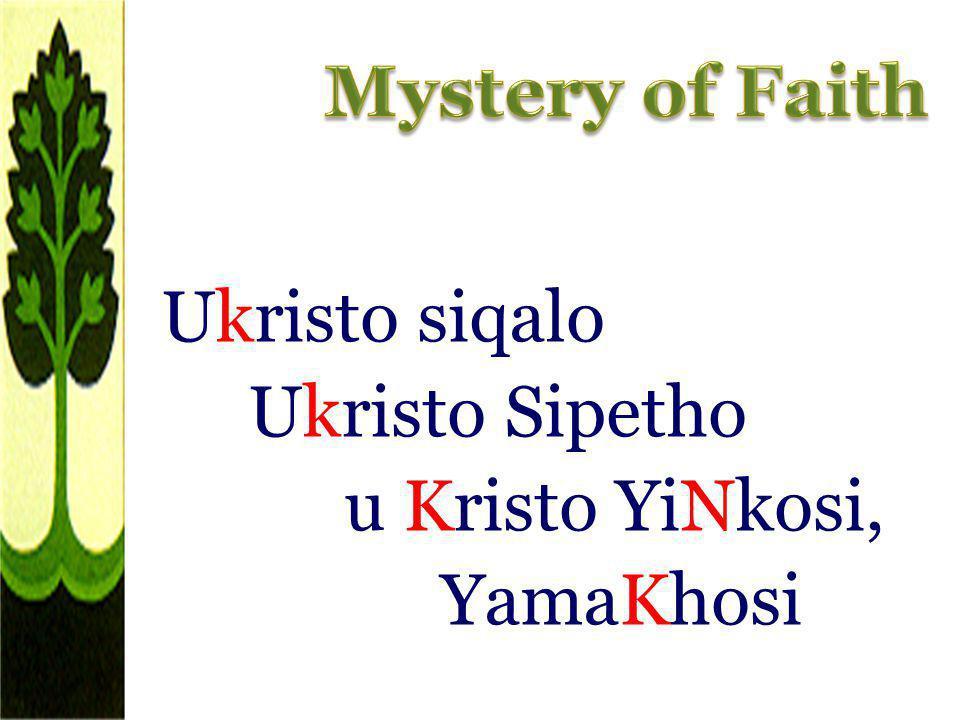 Mystery of Faith Ukristo siqalo Ukristo Sipetho u Kristo YiNkosi, YamaKhosi