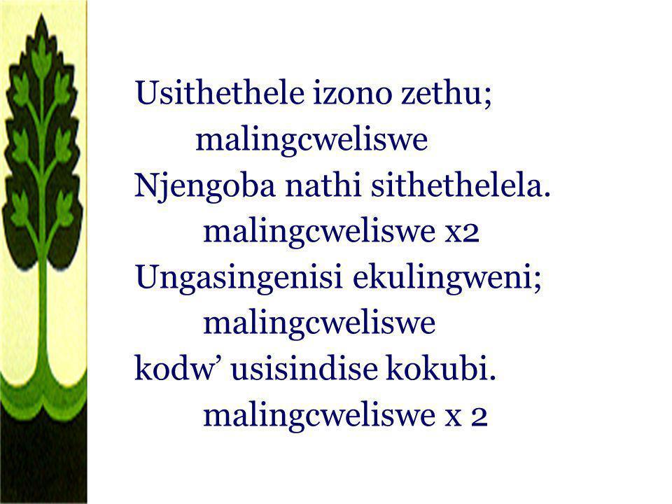 Usithethele izono zethu; malingcweliswe Njengoba nathi sithethelela