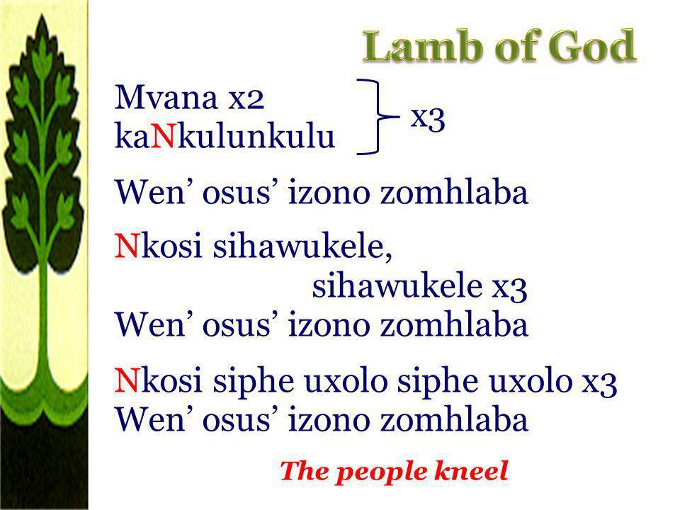 Lamb of God Mvana x2 kaNkulunkulu Wen' osus' izono zomhlaba