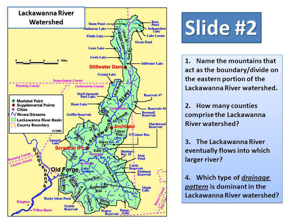 Slide #2 Lackawanna River Watershed Name the mountains that