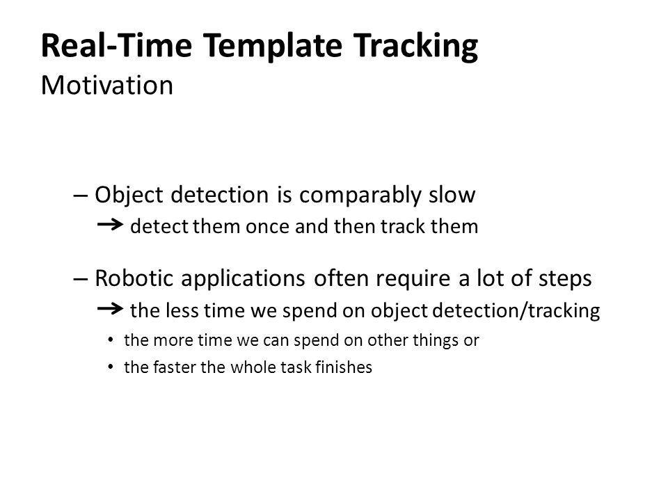 Real-Time Template Tracking Motivation