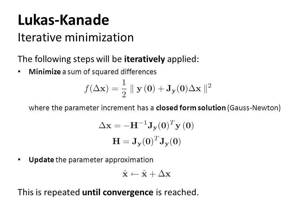 Lukas-Kanade Iterative minimization