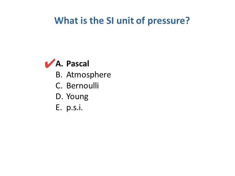 What is the SI unit of pressure