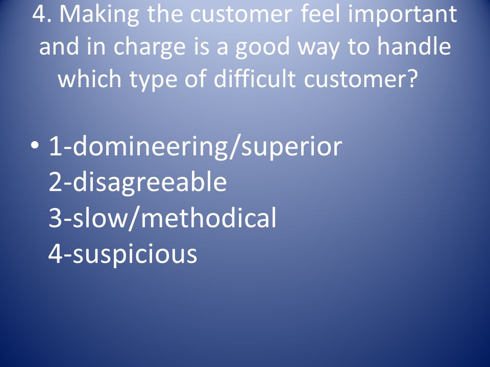1-domineering/superior 2-disagreeable 3-slow/methodical 4-suspicious