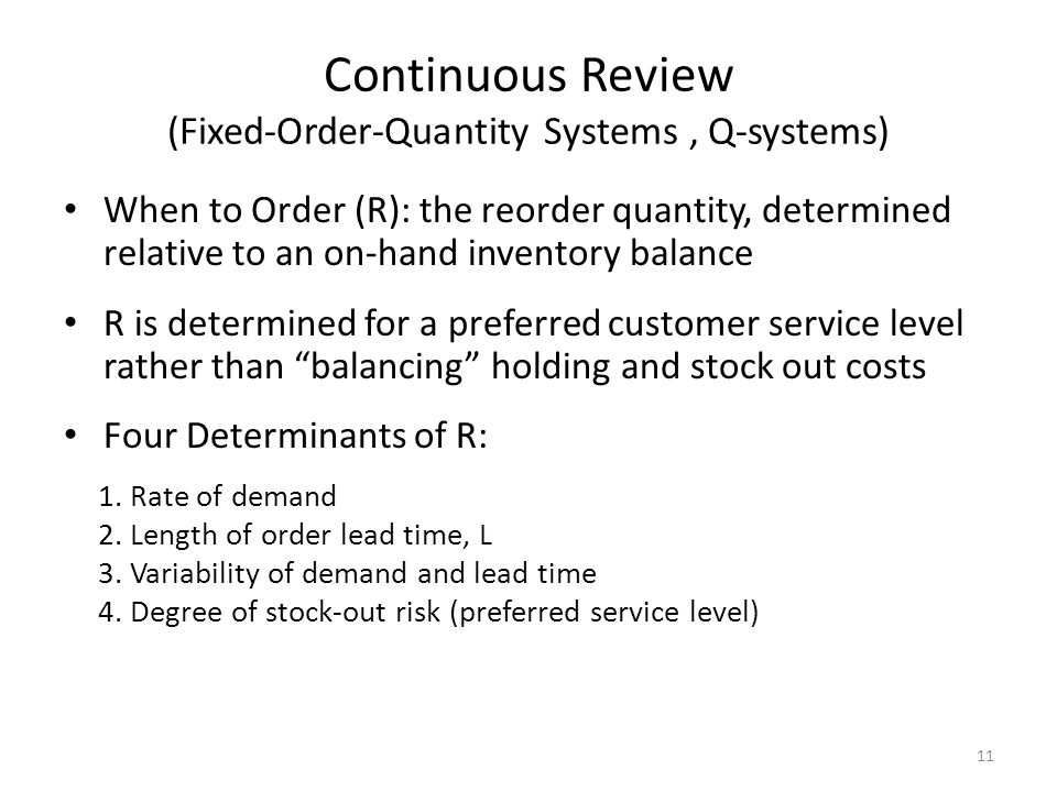 Continuous Review (Fixed-Order-Quantity Systems , Q-systems)