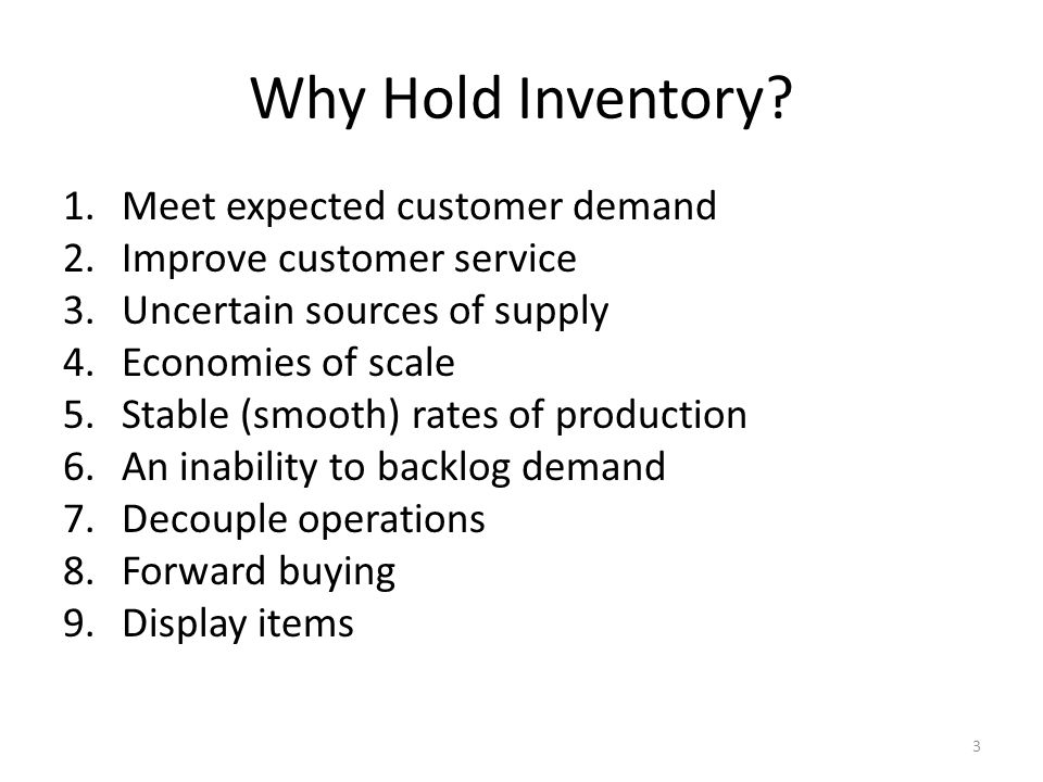Why Hold Inventory Meet expected customer demand