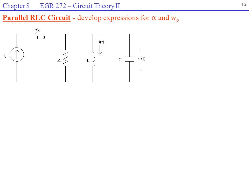 Parallel RLC Circuit - develop expressions for  and wo