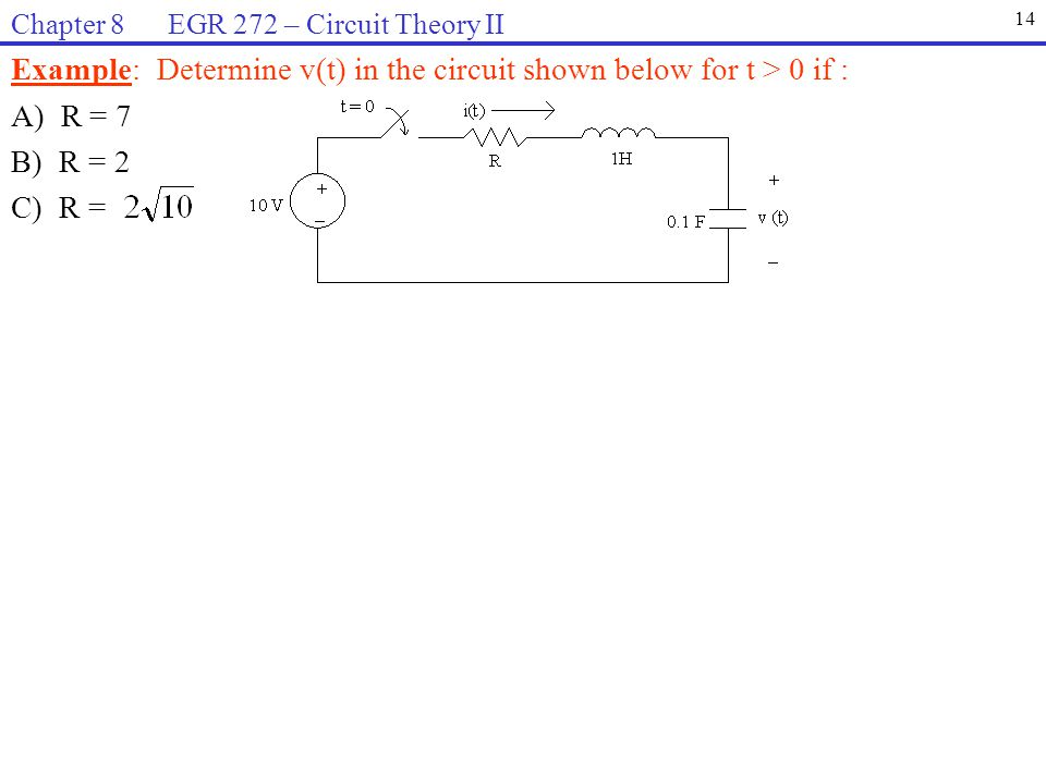 Example: Determine v(t) in the circuit shown below for t > 0 if :