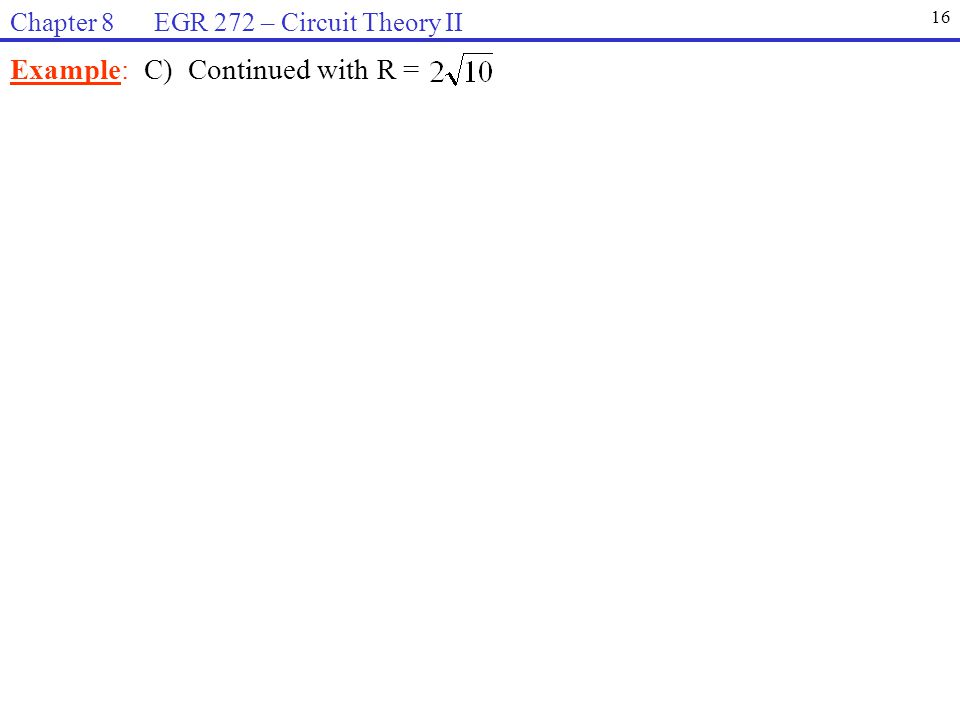 Example: C) Continued with R =