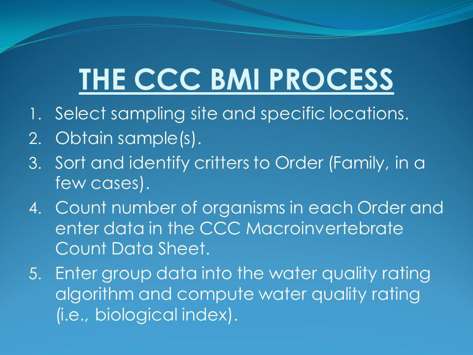 THE CCC BMI PROCESS Select sampling site and specific locations.