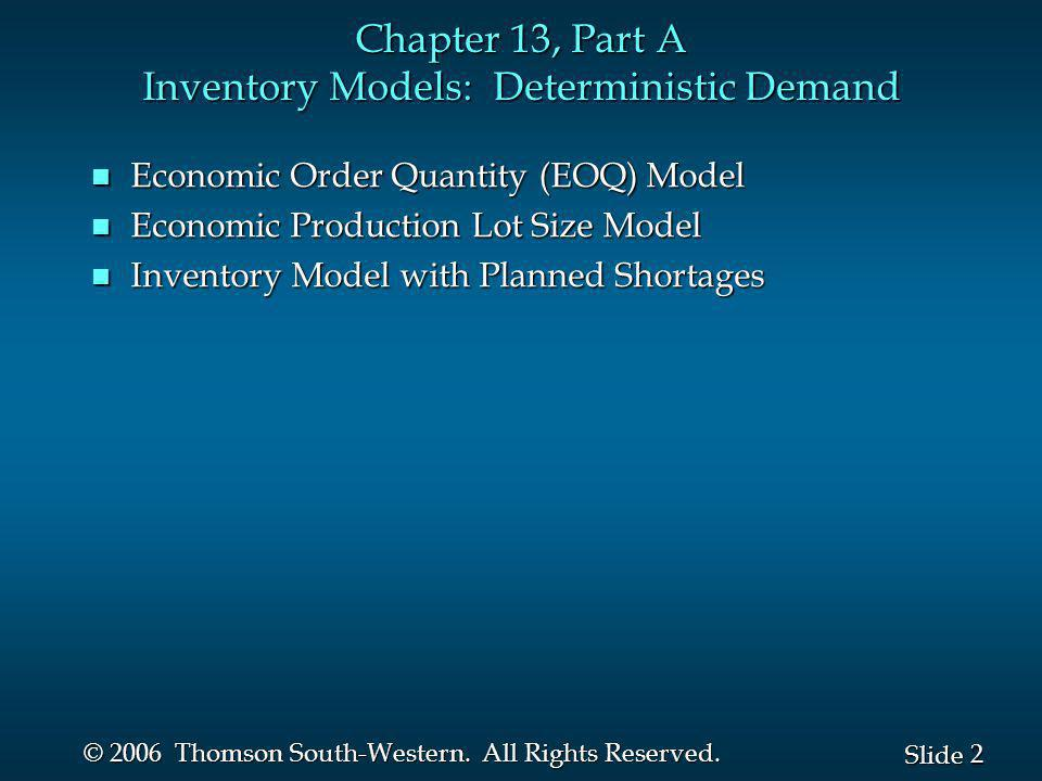Chapter 13, Part A Inventory Models: Deterministic Demand