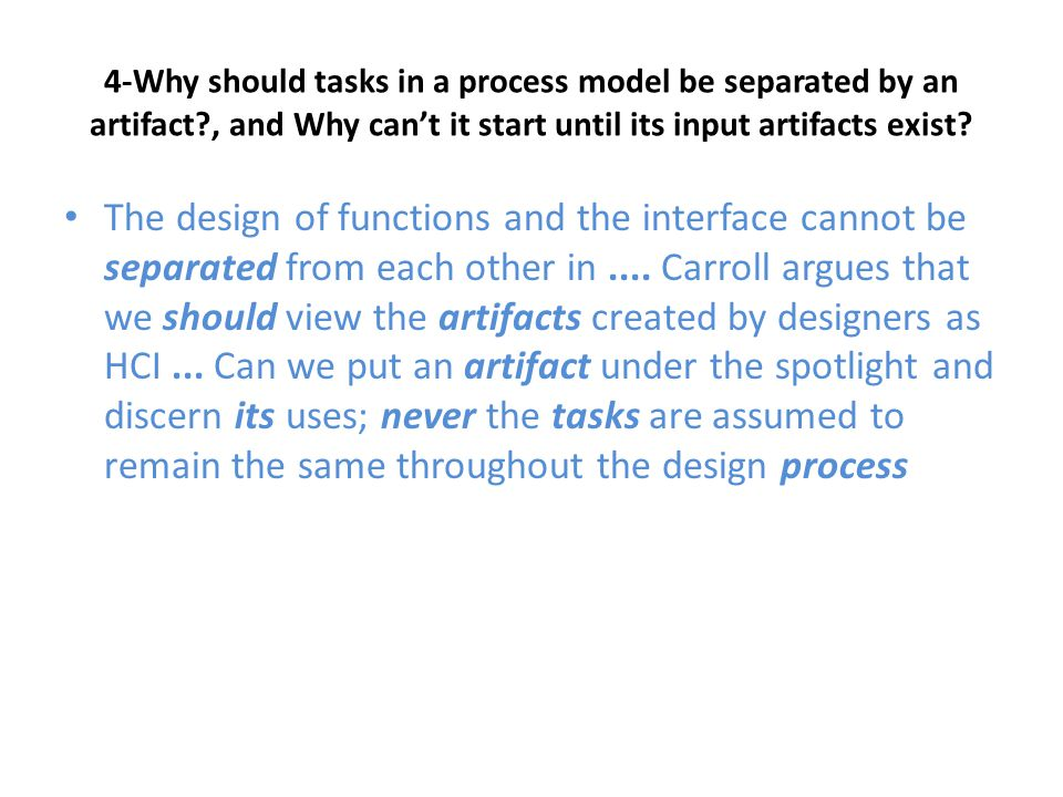 4-Why should tasks in a process model be separated by an artifact