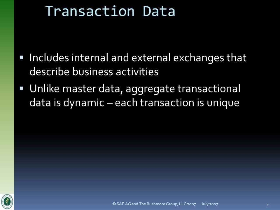 Version 4.1 Transaction Data. July 2007. Includes internal and external exchanges that describe business activities.