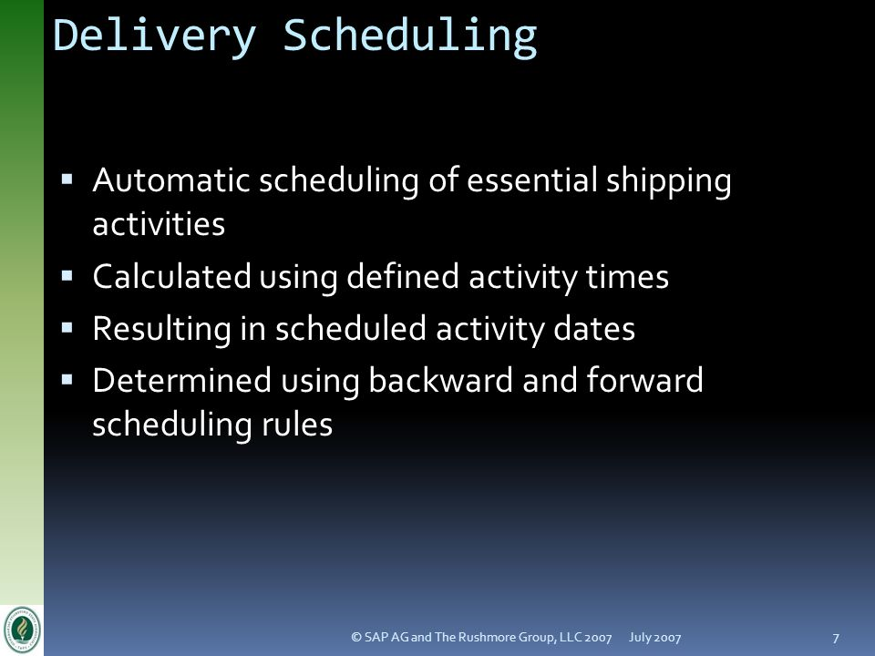 Version 4.1 Delivery Scheduling. July 2007. Automatic scheduling of essential shipping activities.