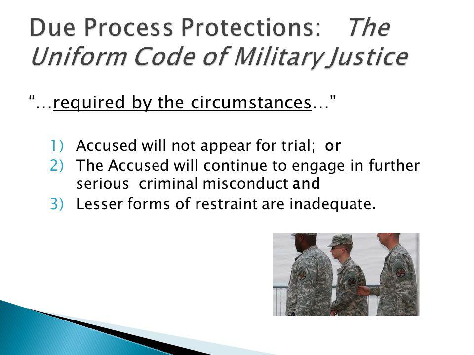 Due Process Protections: The Uniform Code of Military Justice