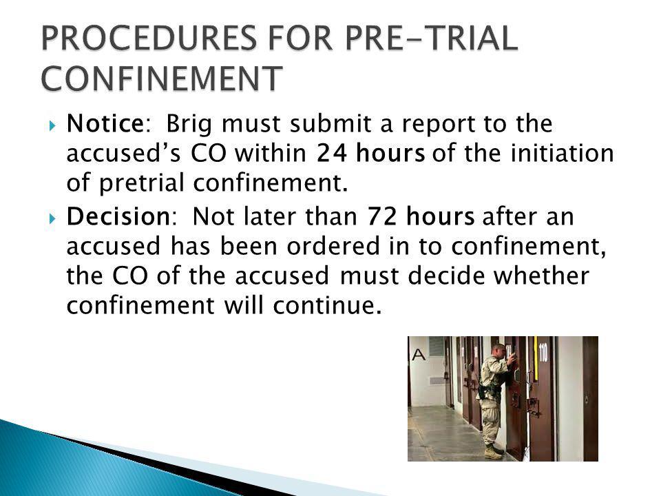 PROCEDURES FOR PRE-TRIAL CONFINEMENT