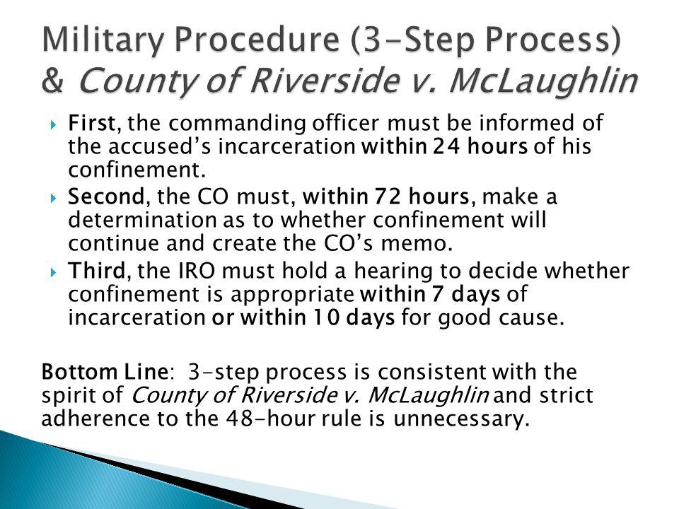 Military Procedure (3-Step Process) & County of Riverside v. McLaughlin