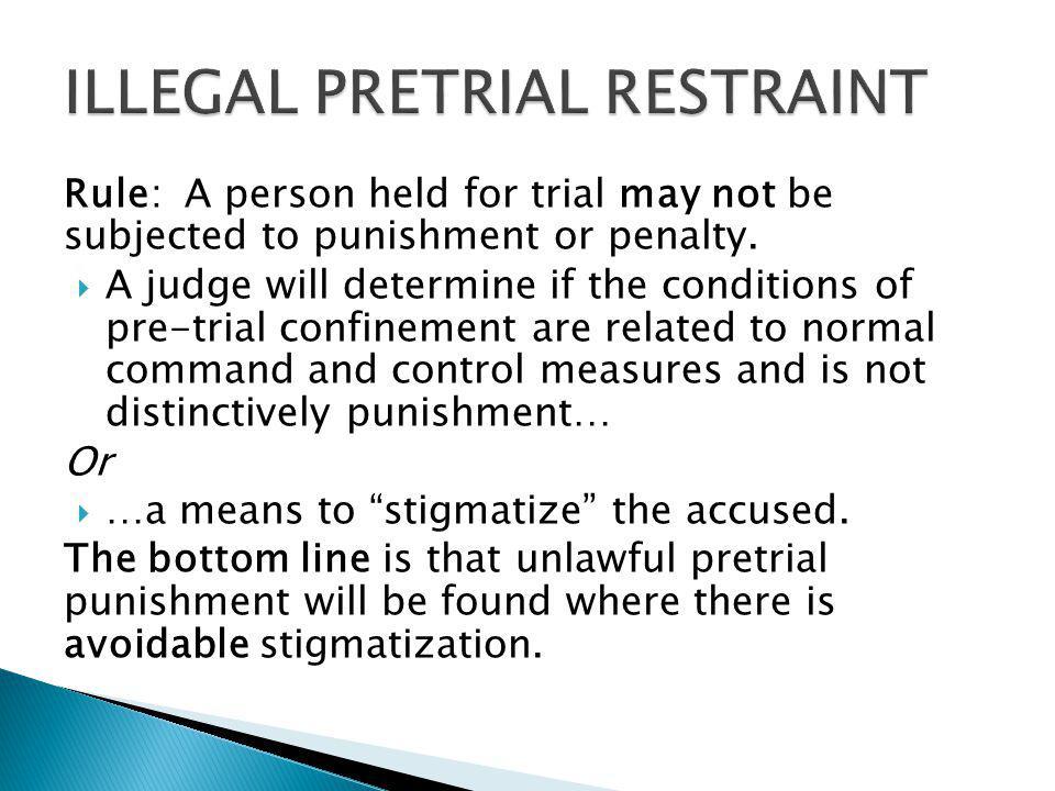 ILLEGAL PRETRIAL RESTRAINT