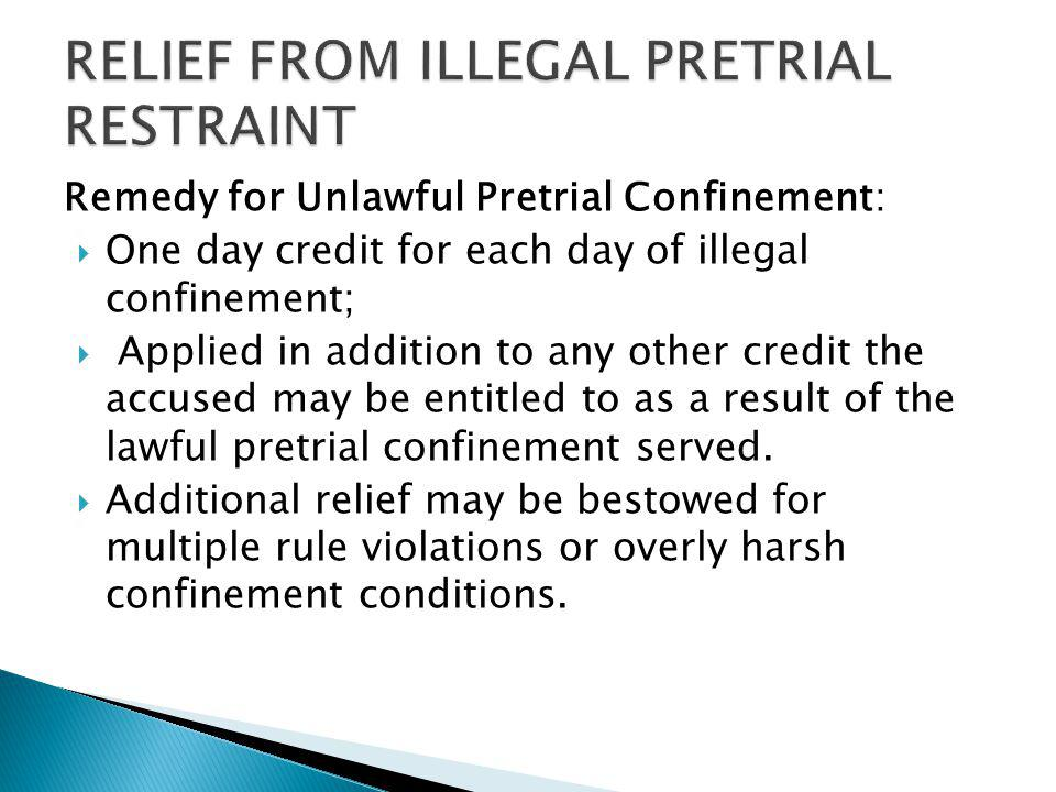 RELIEF FROM ILLEGAL PRETRIAL RESTRAINT