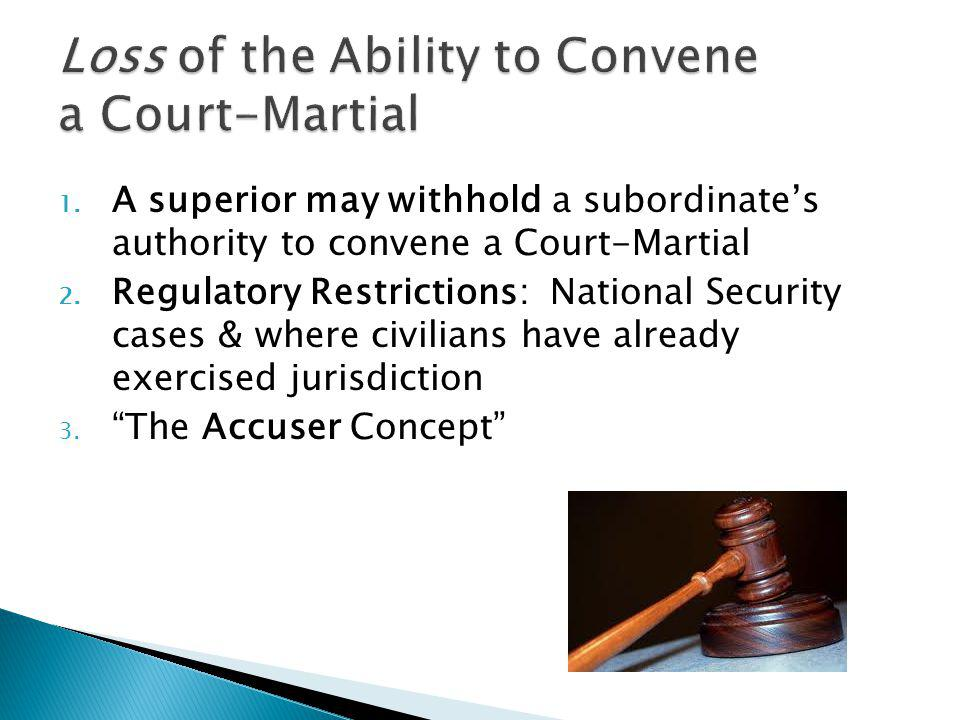 Loss of the Ability to Convene a Court-Martial