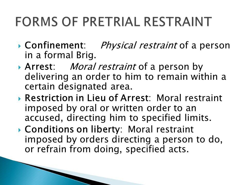 FORMS OF PRETRIAL RESTRAINT