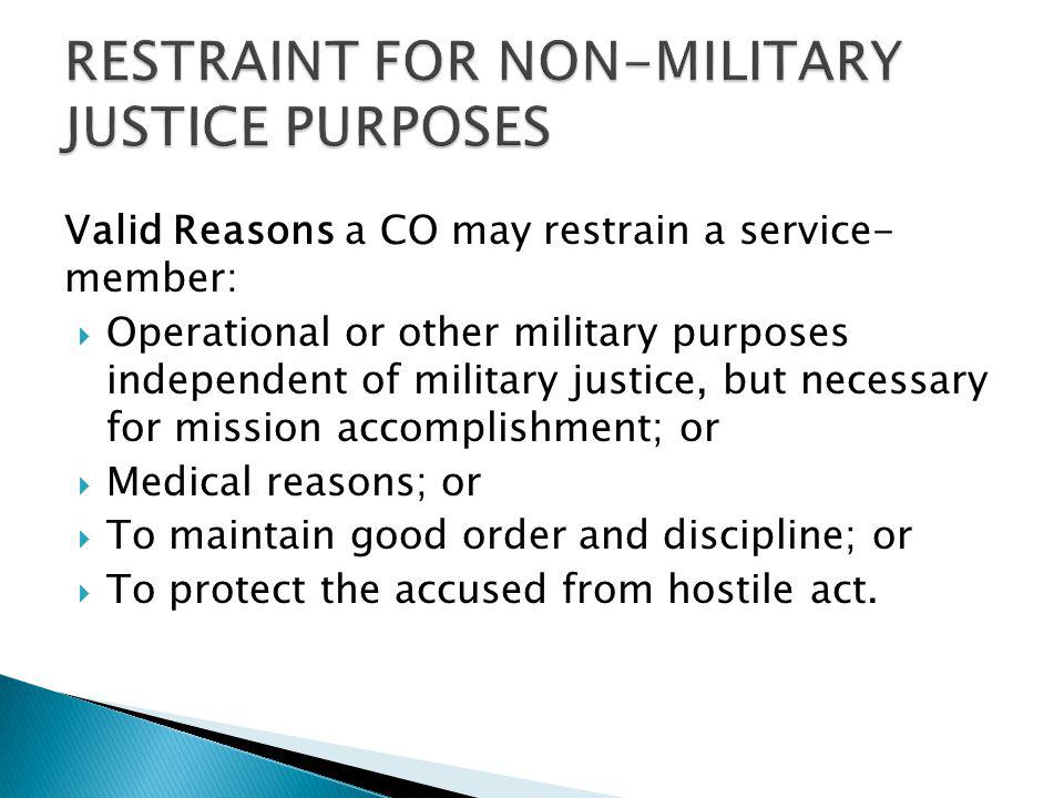 RESTRAINT FOR NON-MILITARY JUSTICE PURPOSES